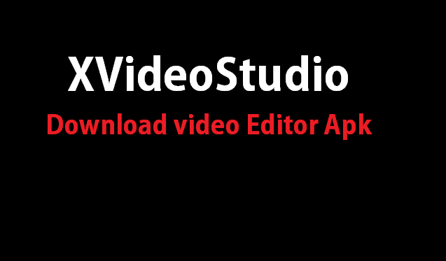 xvideostudio video editor apk free download for pc full version